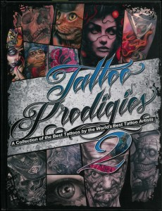 TATTOO PRODIGIES – A COLLECTION OF THE BEST TATTOOS BY THE WORLDS BEST TATTOO ARTISTS NO.2 – 2014-Titel