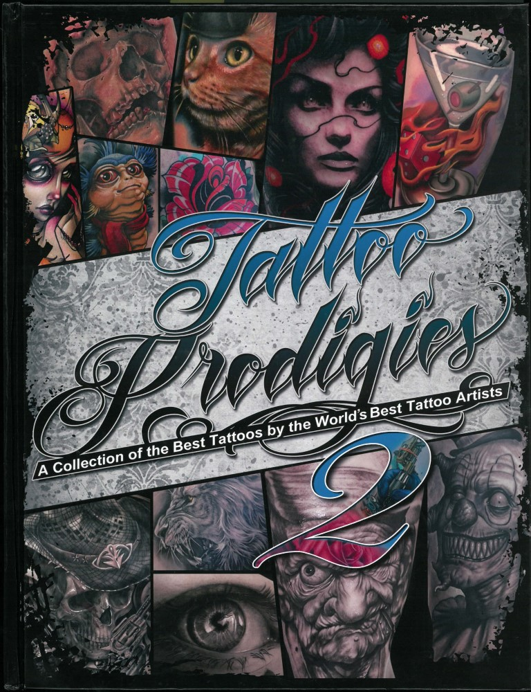 B�cher - Ver�ffentlichungen - TATTOO PRODIGIES - A COLLECTION OF THE BEST TATTOOS BY THE WORLD'S BEST TATTOO ARTISTS NO.2 - 2014