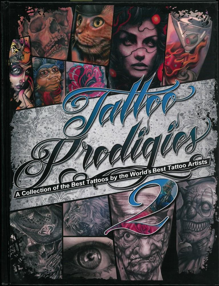 B�cher - Ver�ffentlichungen - TATTOO PRODIGIES - A COLLECTION OF THE BEST TATTOOS BY THE WORLD'S BEST TATTOO ARTISTS NO.2 - 2014