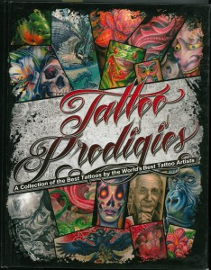 TATTOO PRODIGIES – A COLLECTION OF THE BEST TATTOOS BY THE WORLDS BEST TATTOO ARTISTS No. 1 – 2010-Titel