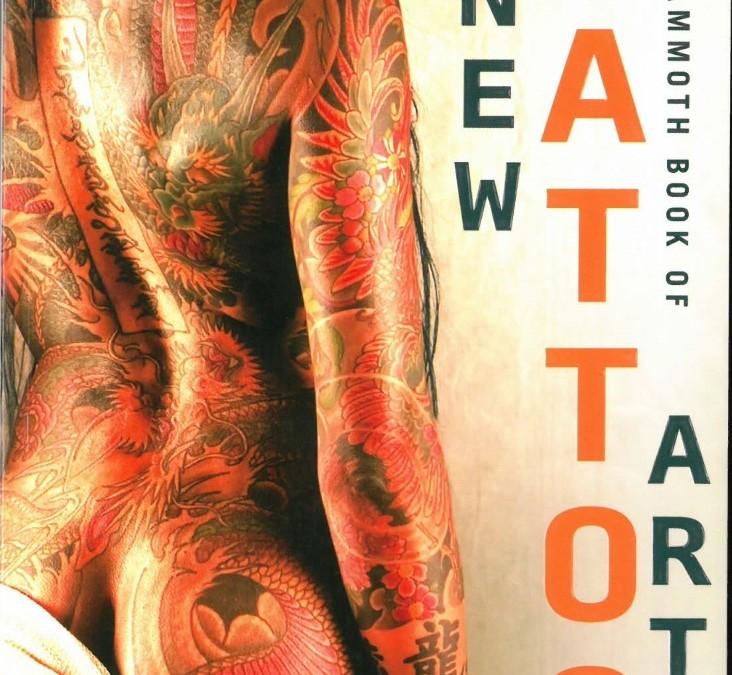 THE MAMMOTH BOOK OF NEW TATTOO ART – 2014